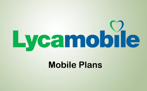 LycaMobile Mobile Phone Plans 2018 Pay As You Go Unlimited Plans